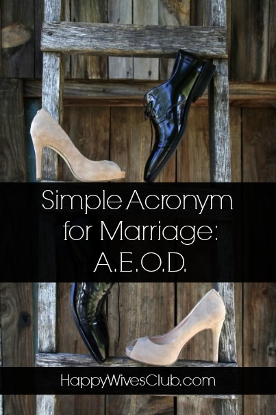 Simple Acronym for Marriage: A.E.O.D.