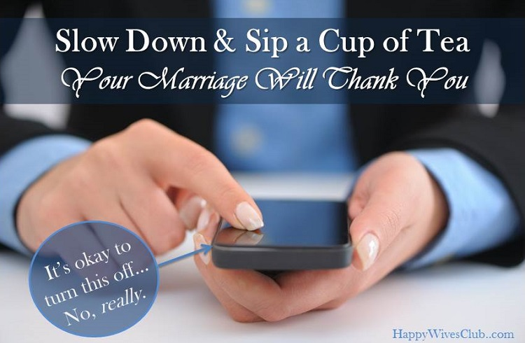 Slow Down & Sip a Cup of Tea {Your Marriage Will Thank You}