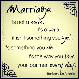 http://www.happywivesclub.com/wp-content/uploads/2013/04/Marriage-is-not-a-noun...1.jpg
