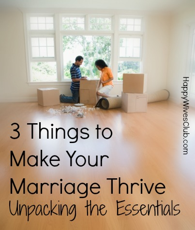 3 Things to Make Your Marriage Thrive