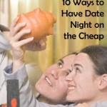 Date Night on a Dime: 10 Ways to Have Date Night on the Cheap!