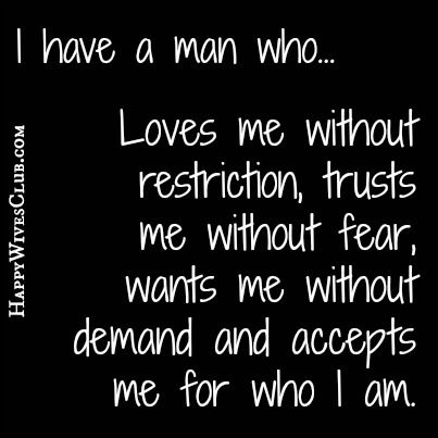 I have a man who loves me without restriction