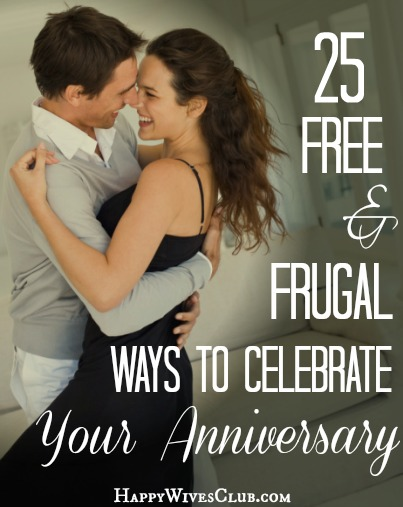 25 Free Frugal Ways To Celebrate Your Anniversary Happy Wives Club
