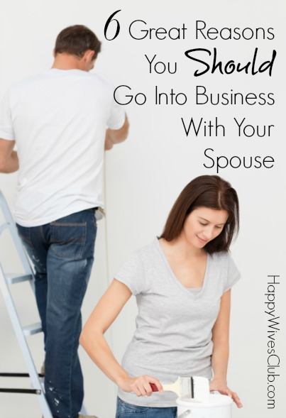 6 Great Reasons You Should Go Into Business With Your Spouse
