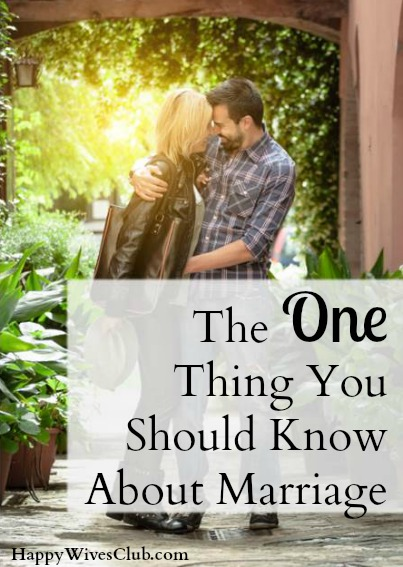 The One Thing You Should Know About Marriage