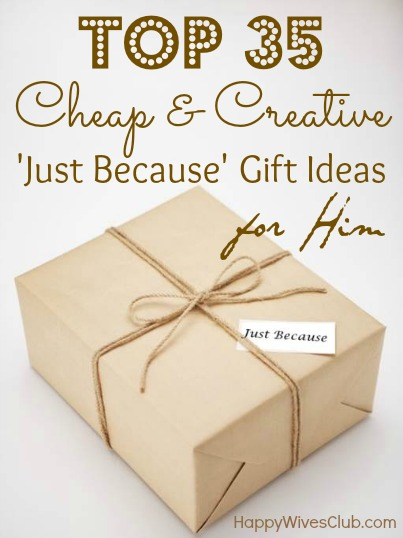 e2dd304c1620 Top 35 Cheap   Creative  Just Because  Gift Ideas For Him