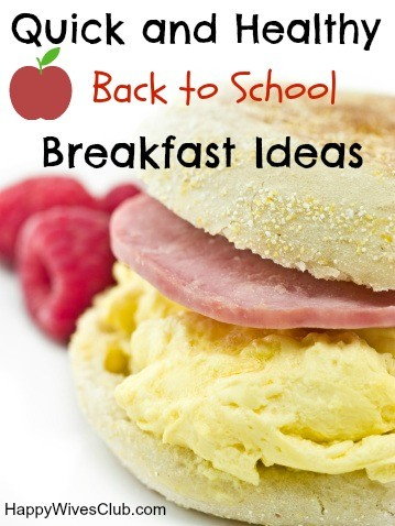 Quick And Healthy Back To School Breakfast Ideas Happy Wives Club