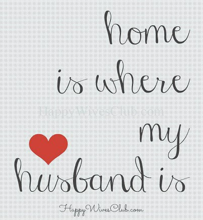 home is where my husband is happy wives club