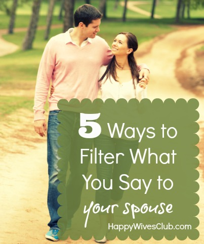 5 Ways to Filter What You Say to Your Spouse