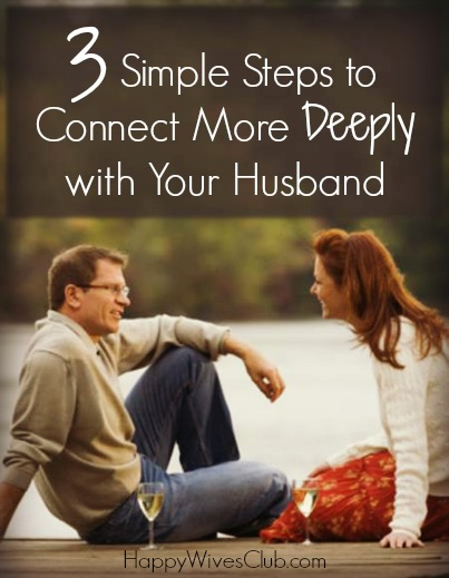 3 Simple Steps to Connect More Deeply with Your Husband