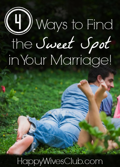 4 Ways to Find the Sweet Spot in Your Marriage!