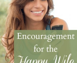 Encouragement for the Happy Wife