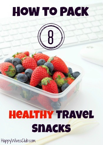 How to Pack 8 Healthy Travel Snacks