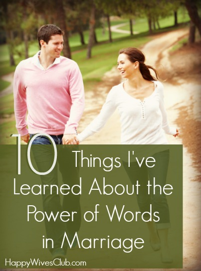 10 Things I've Learned About the Power of Words in Marriage