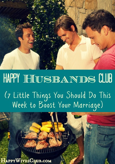 Happy Husbands Club {7 Little Things That Make a Big Difference}