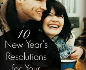 10 New Years Resolutions For Your Marriage