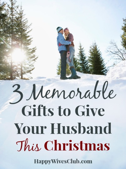 3 Memorable Gifts to Give Your Husband This Christmas | Happy ...