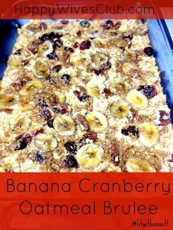 Banana Cranberry Oatmeal Brulee