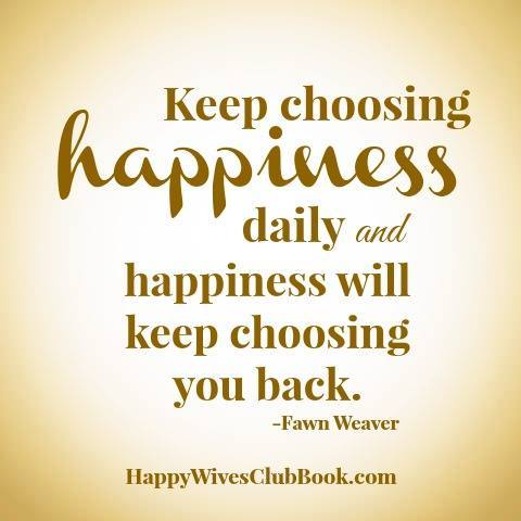 Keep choosing happiness