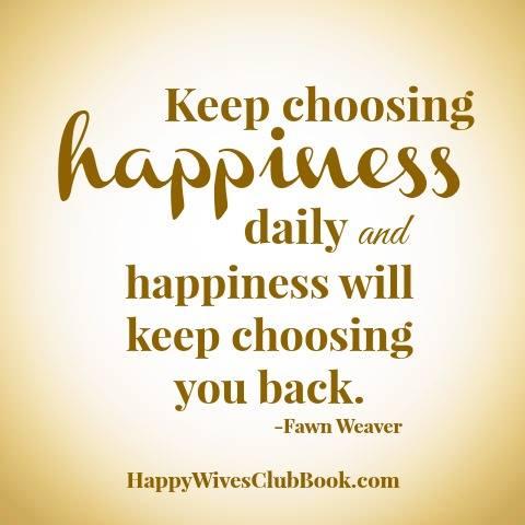 Keep Choosing Happiness