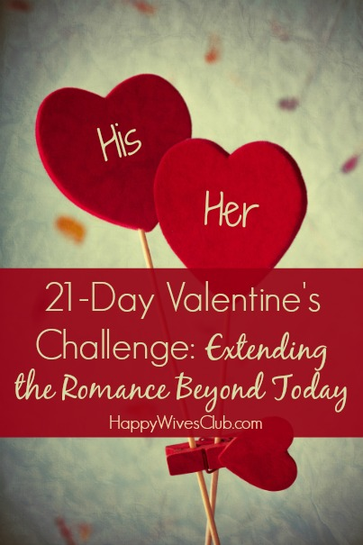21-Day Valentine's Challenge: Extending the Romance Beyond Today