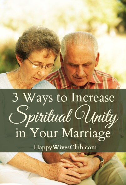 3 Ways to Increase Spiritual Unity in Your Marriage