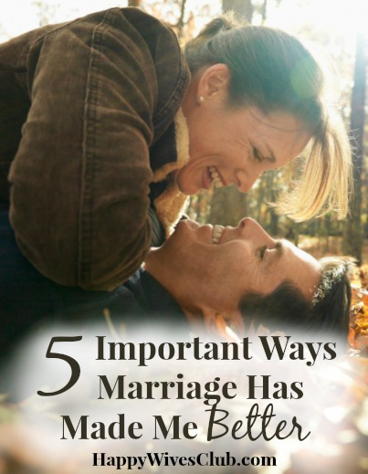 5 Important Ways Marriage Has Made Me Better