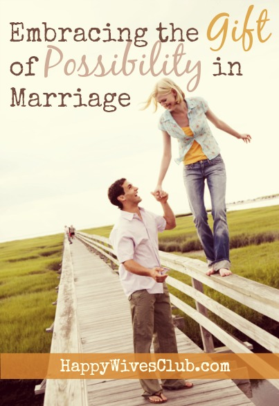Embracing the gift of possibility in marriage