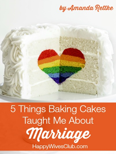 5 Things Baking Cakes Taught Me About Marriage