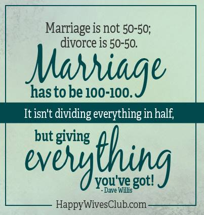 50 Quotes About Love And Marriage : Marriage is Not 50-50 Happy Wives Club