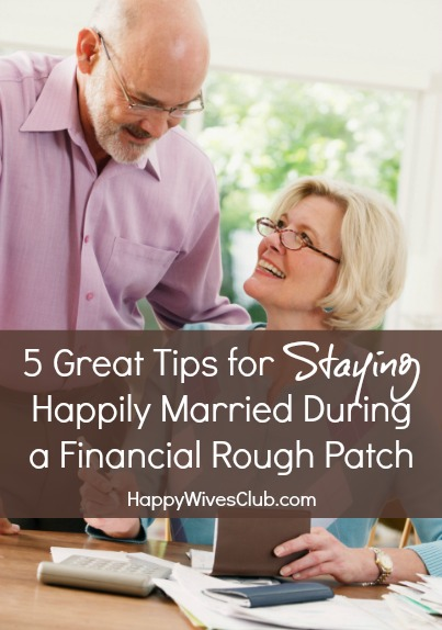 5 Tips for Staying Happily Married During a Financial Rough Patch