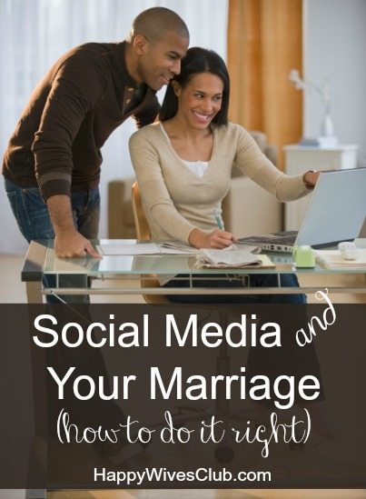 Social Media and Your Marriage – How To Do It Right