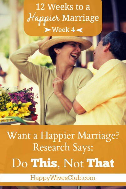 Want a Happier Marriage? Research Says Do This, Not That.