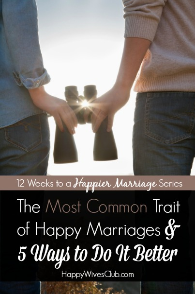 Most Common Trait of Happy Marriages