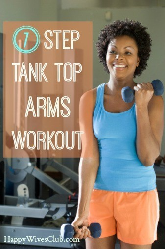 7 Step Tank Top Arms Workout