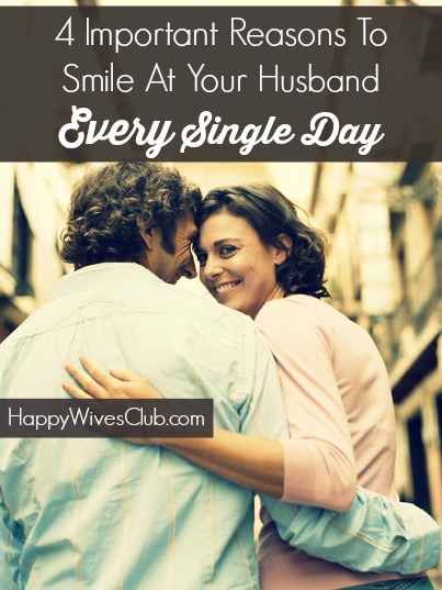 4 Important Reasons to Smile at Your Husband
