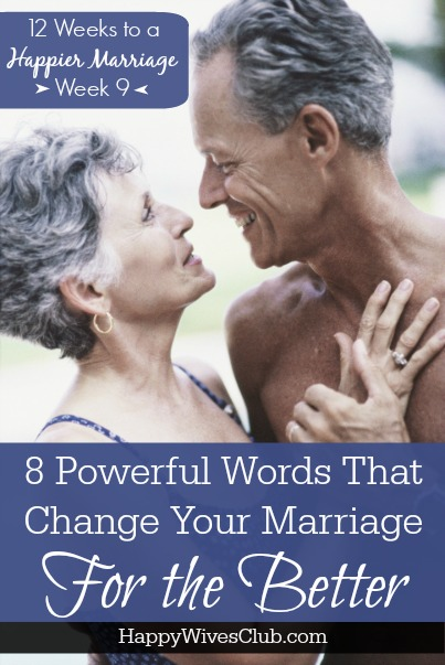8 Powerful Words That Change Your Marriage – For the Better!
