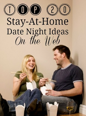 Top 20 Stay-At-Home Date Night Ideas - 300 x 401