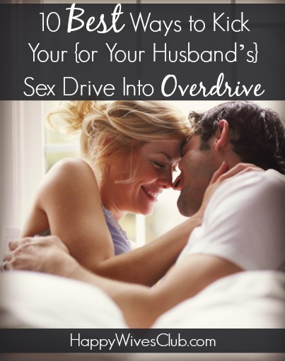 10 Ways to Kick Your (or Your Husband's) Sex Drive Into Overdrive