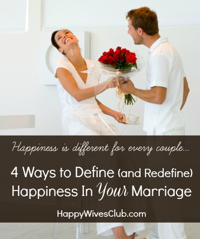4 Ways to Define Happiness In Marriage
