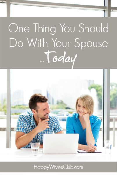 One Thing You Should Do With Your Spouse...Today