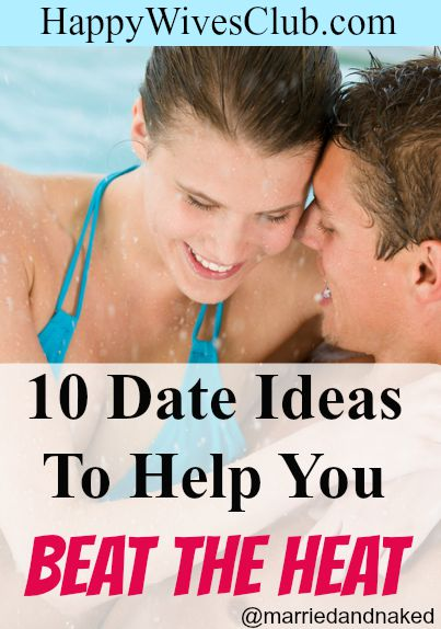 10 Date Ideas To Help You Beat the Heat