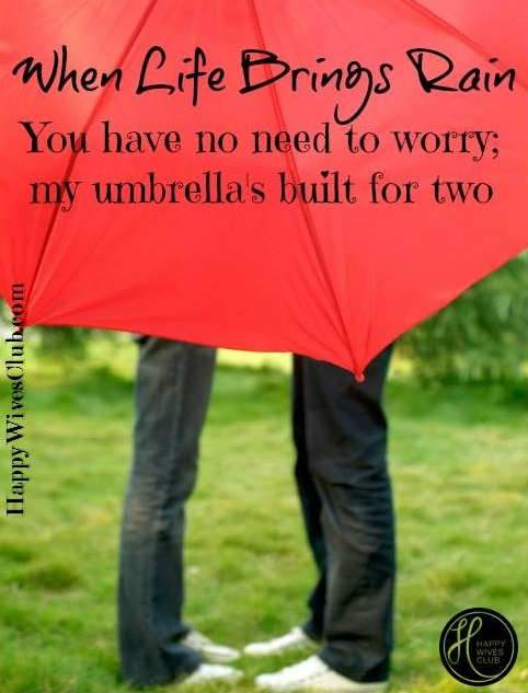 When Life Brings Rain {My Umbrella's Built for Two}