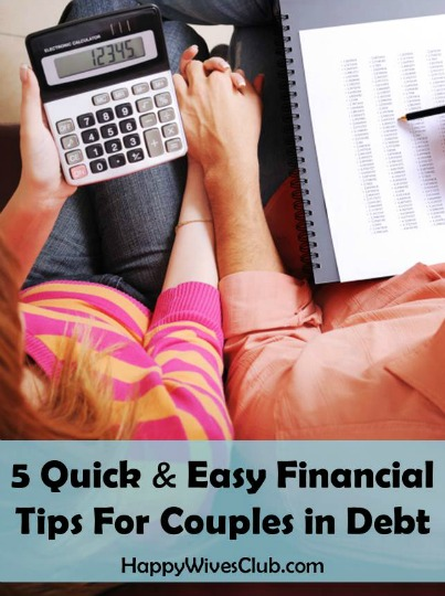 5 Quick & Easy Financial Tips For Couples Getting Out of Debt