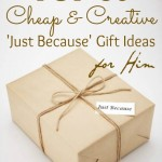 Top 35 Cheap & Creative 'Just Because' Gift Ideas For Him