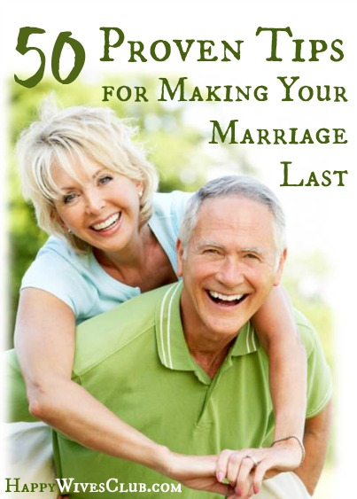 50 Proven Tips for Making Your Marriage Last