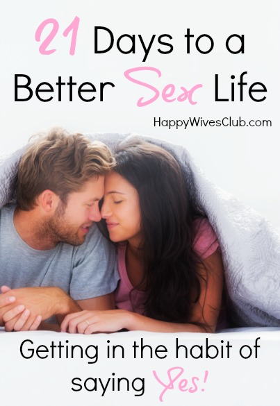 """21 Days to a Better Sex Life {Getting into the Habit of Saying """"Yes!""""}"""