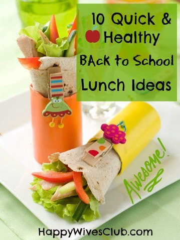 10 Quick and Healthy Back to School Lunch Ideas