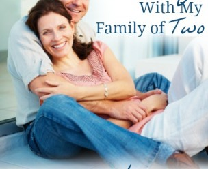 Happy With My Family of Two - Love and Infertility