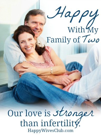 Happy With My Family of Two {Stories of Infertility & Love}